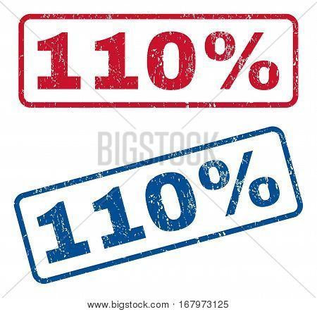 110 Percent text rubber seal stamp watermarks. Vector style is blue and red ink caption inside rounded rectangular banner. Grunge design and unclean texture. Blue and red stickers.
