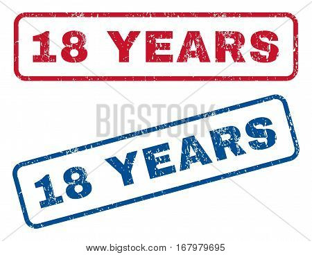18 Years text rubber seal stamp watermarks. Vector style is blue and red ink tag inside rounded rectangular banner. Grunge design and dust texture. Blue and red stickers.