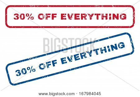 30 Percent Off Everything text rubber seal stamp watermarks. Vector style is blue and red ink tag inside rounded rectangular shape. Grunge design and dust texture. Blue and red signs.