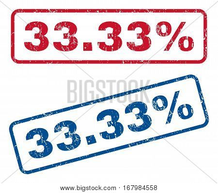 33.33 Percent text rubber seal stamp watermarks. Vector style is blue and red ink caption inside rounded rectangular shape. Grunge design and dirty texture. Blue and red signs.