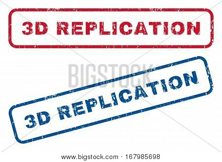 3D Replication text rubber seal stamp watermarks. Vector style is blue and red ink caption inside rounded rectangular shape. Grunge design and unclean texture. Blue and red stickers.