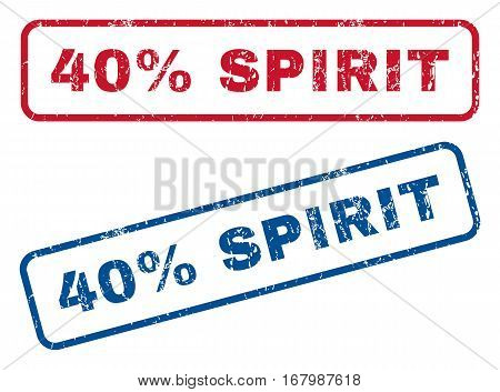 40 Percent Spirit text rubber seal stamp watermarks. Vector style is blue and red ink caption inside rounded rectangular shape. Grunge design and dirty texture. Blue and red stickers.