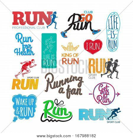 Set of run icons. Inscriptions and pictures of running. Run for health. Life is run. Running a fun. Run professional sport club. King of run. White background. Flat design. Vector illustration