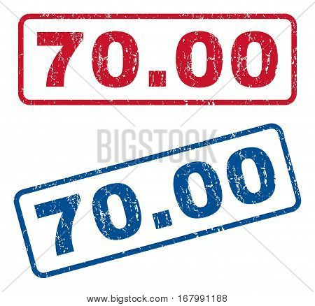 70.00 text rubber seal stamp watermarks. Vector style is blue and red ink caption inside rounded rectangular shape. Grunge design and dirty texture. Blue and red stickers.