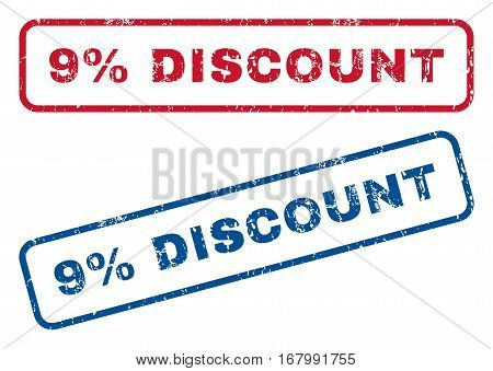 9 Percent Discount text rubber seal stamp watermarks. Vector style is blue and red ink caption inside rounded rectangular banner. Grunge design and dust texture. Blue and red emblems.