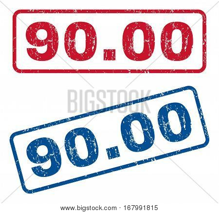 90.00 text rubber seal stamp watermarks. Vector style is blue and red ink tag inside rounded rectangular shape. Grunge design and unclean texture. Blue and red emblems.