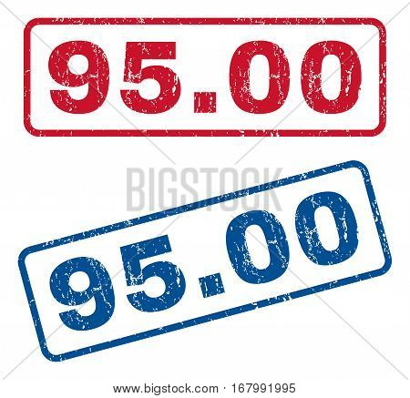 95.00 text rubber seal stamp watermarks. Vector style is blue and red ink tag inside rounded rectangular shape. Grunge design and unclean texture. Blue and red signs.