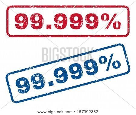 99.999 Percent text rubber seal stamp watermarks. Vector style is blue and red ink caption inside rounded rectangular shape. Grunge design and dirty texture. Blue and red emblems.