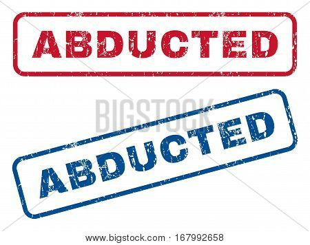 Abducted text rubber seal stamp watermarks. Vector style is blue and red ink caption inside rounded rectangular shape. Grunge design and dust texture. Blue and red signs.