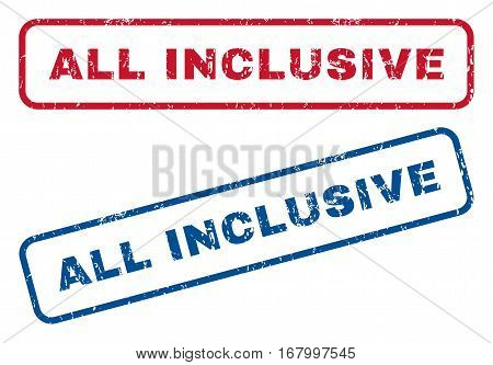 All Inclusive text rubber seal stamp watermarks. Vector style is blue and red ink tag inside rounded rectangular banner. Grunge design and dirty texture. Blue and red signs.
