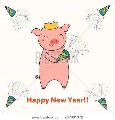 Hand Drawn New Year Greeting Card With Cute Funny Pig With A Party Popper, Typography. Isolated Obje