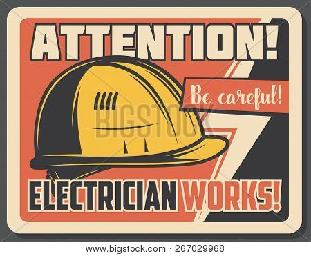 Electrical Works Retro Banner With Attention Sign, Protective Helmet Or Hard Hat. Vector Energetics