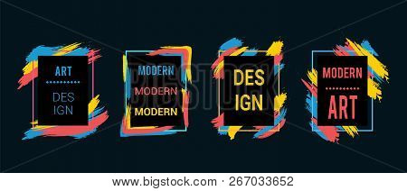 Frames With Colorful Brush Strokes  For Text, Modern Art Graphics, Hipster Style. Vector Set. For We