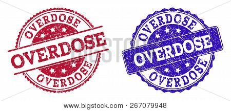 Grunge Overdose Seal Stamps In Blue And Red Colors. Stamps Have Draft Style. Vector Rubber Imitation