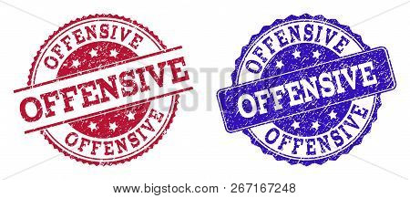 Grunge Offensive Seal Stamps In Blue And Red Colors. Stamps Have Draft Style. Vector Rubber Imitatio
