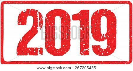 2019 Year Rough Numbers Sign Typography Isolated On White. Red Ink Grunge Rubber Stamp Imitation