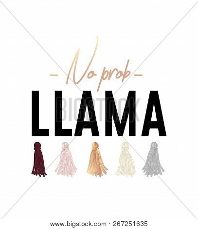 No Probllama Cool Illustration With Lettering Llama Tassels Can Be Used For Cards