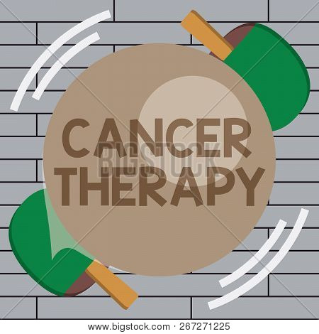 Handwriting Text Writing Cancer Therapy. Concept Meaning Treatment Of Cancer In A Patient With Surge