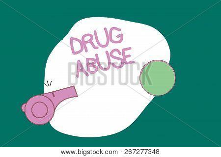 Writing Note Showing Drug Abuse. Business Photo Showcasing Compulsive Drug Seeking The Habitual Taki