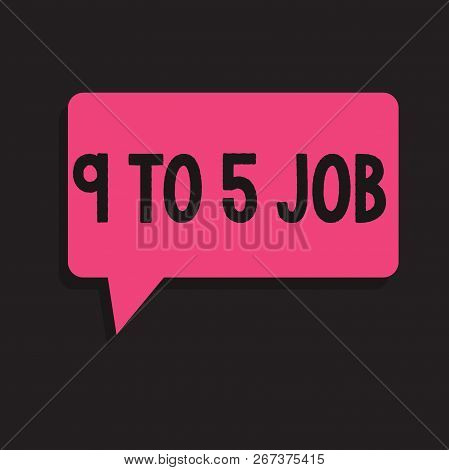 Writing Note Showing 9 To 5 Job. Business Photo Showcasing Work Time Schedule Daily Routine Classic