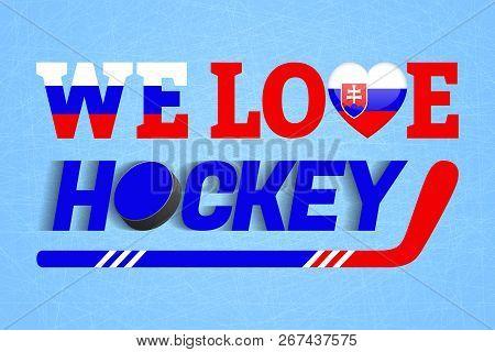 Slovakia Ice Hockey Background. Slovak Winter Sport Vector Illustration. We Love Hockey Poster. Hear