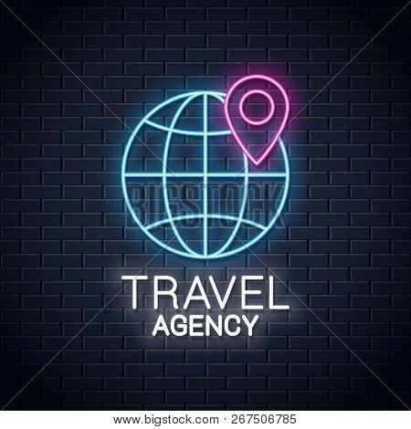 Globe Neon Sign. Location On Globe Neon Banner. Travel Agency Concept Logo