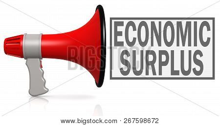 Economic Surplus Word With Red Megaphone Isolated On White, 3d Rendering