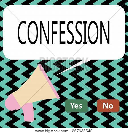 Conceptual Hand Writing Showing Confession. Business Photo Text Statement Admitting One Is Guilty Of