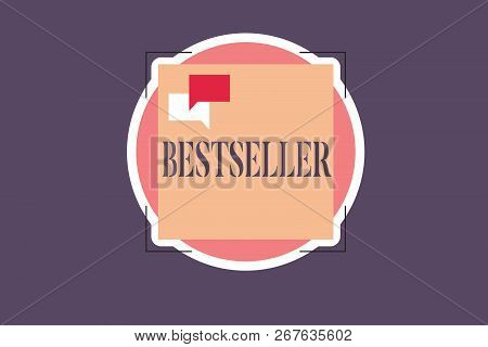 Conceptual Hand Writing Showing Bestseller. Business Photo Text Book Product Sold In Large Numbers S