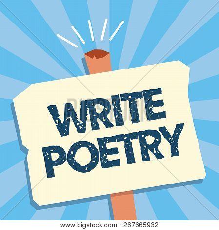 Writing Note Showing Write Poetry. Business Photo Showcasing Writing Literature Roanalysistic Melanc