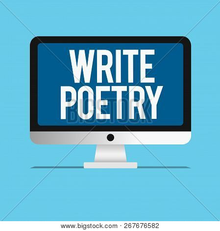 Conceptual Hand Writing Showing Write Poetry. Business Photo Showcasing Writing Literature Roanalysi