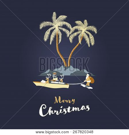 Christmas Time. Reindeers In Boat Pull Santa Claus On Skis. Tropical Landscape In Golden Style. Text