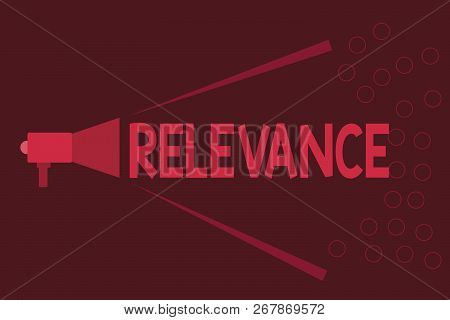 Word writing text Relevance. Business concept for Being closely connected Appropriate Important information poster