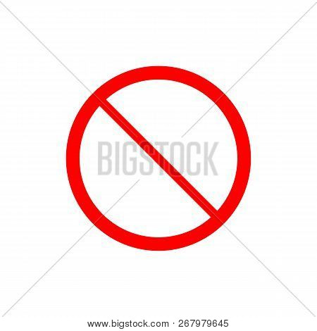 No, No Entry, No Sign, Sign Icon. Flat Vector Illustration. Red Circle.