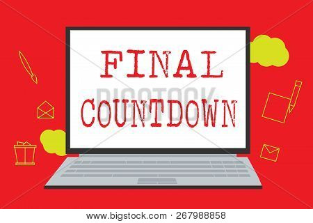 Text Sign Showing Final Countdown. Conceptual Photo Last Moment Of Any Work Having No Posibility Of