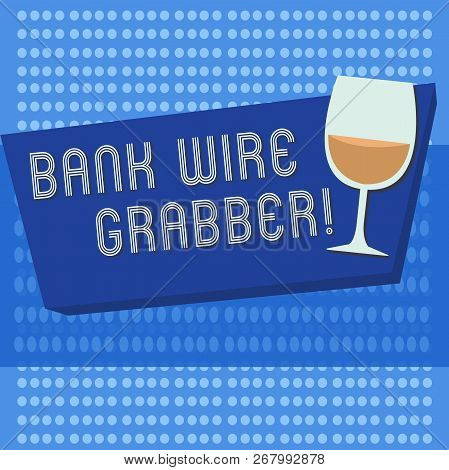 Handwriting Text Writing Bank Wire Transfer. Concept Meaning Electronic Transfer Of Money Through Ba