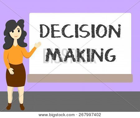 Word writing text Decision Making. Business concept for The act of deciding between two or more possibilities poster