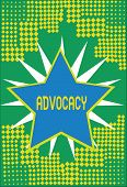 Text sign showing Advocacy. Conceptual photo Profession of legal advocate Lawyer work Public recommendation poster