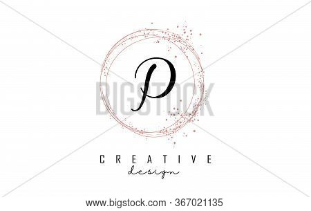 Sparkling Circles And Dust Pink Glitter Frame For Handwritten P Letter Logo. Shiny Rounded Vector Il