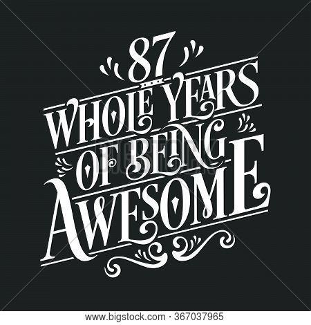 87 Years Birthday And 87 Years Anniversary Celebration Typo