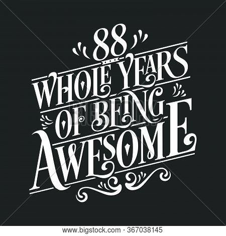 88 Years Birthday And 88 Years Anniversary Celebration Typo