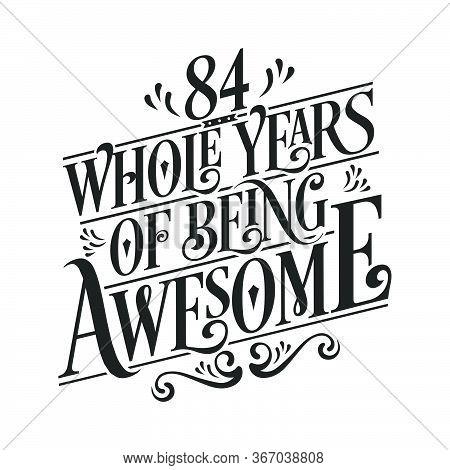 84 Years Birthday And 84 Years Anniversary Celebration Typo