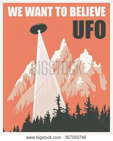 Vector Banner On The Theme Of An Alien Invasion With The Words Ufo We Want To Believe. Decorative Il