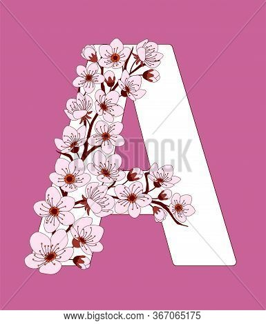 Capital Letter A Patterned With Hand Drawn Doodle Flowers Of Cherry Blossom. Colorful Vector Illustr