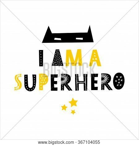 Im A Superhero - Hand Drawn Typography Poster With Funny Phrase. T-shirt, Greeting Card, Print Art O