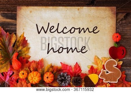 Old Paper With Autumn Decoration, Text Welcome Home
