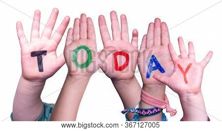 Children Hands Building Word Today, Isolated Background