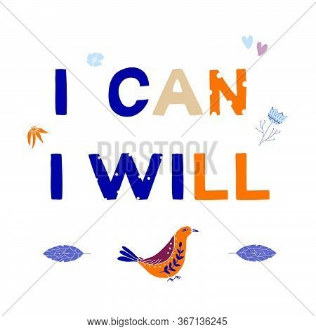 I Can I Will Motivational Phrase In A Flat Childish Style. Quote For Motivation. Cartoon Vector Illu