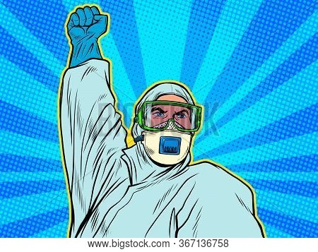 A Doctor In A Full Protection Suit. Resistance Gesture. Epidemic Coronavirus Covid19. Pop Art Retro