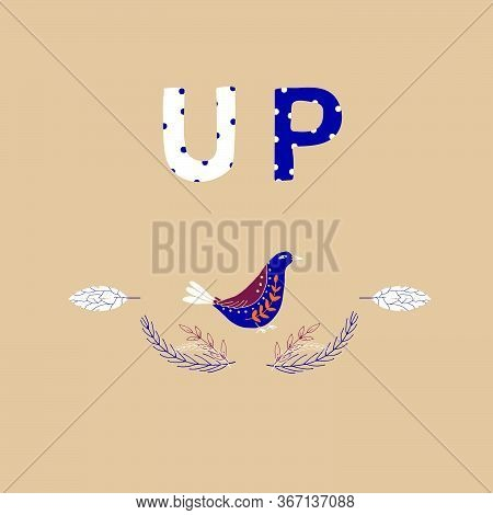 Up Motivational Phrase In A Flat Childish Style. Quote For Motivation. Cartoon Vector Illustration F
